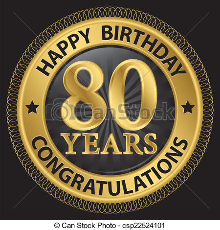 ... 80 years happy birthday congratulations gold label, vector.