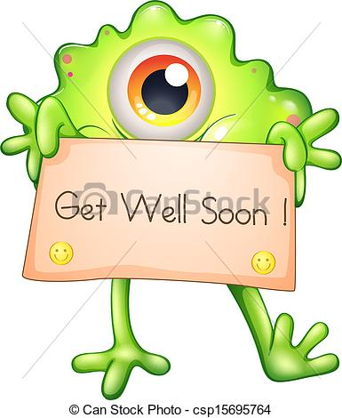... A green monster holding a get-well-soon signage -.