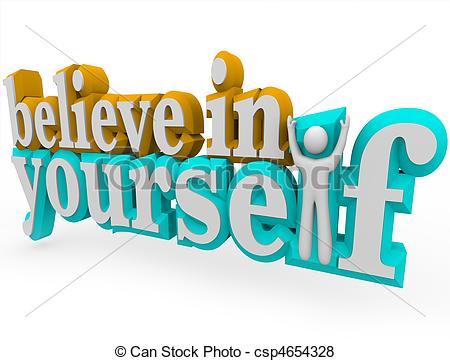 ... Believe in Yourself - 3d Words - The words Believe in.
