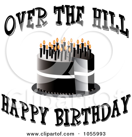 Black Cake With Candles And Over The Hill Happy Birthday Text by Pams Clipart