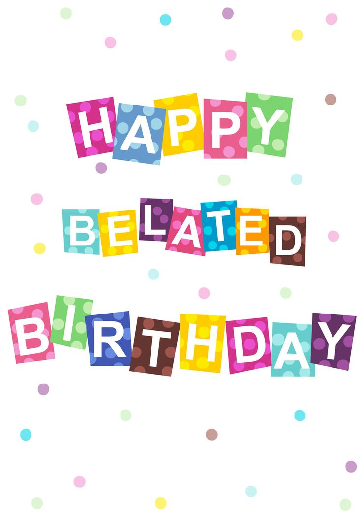 Free Printable Belated #Birthday #Card | Birthday Messages | Clipart library