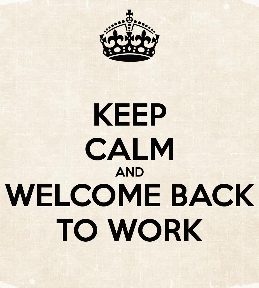 Gallery For Welcome Back To . - Welcome Back To Work Clipart