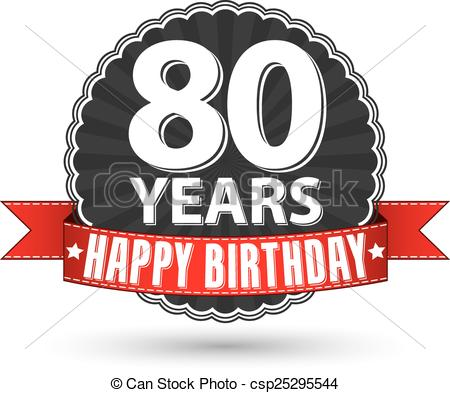 ... Happy birthday 80 years retro label with red ribbon, vector.
