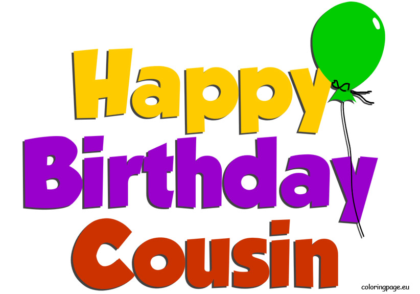 Happy birthday cousin and .