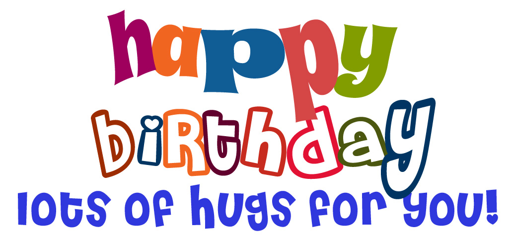 Happy Birthday Lots Of Hugs For You-Happy Birthday Lots Of Hugs For You-14