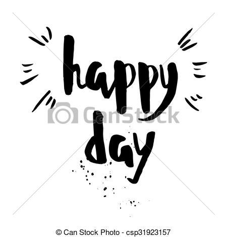Happy day phrase. - csp31923157