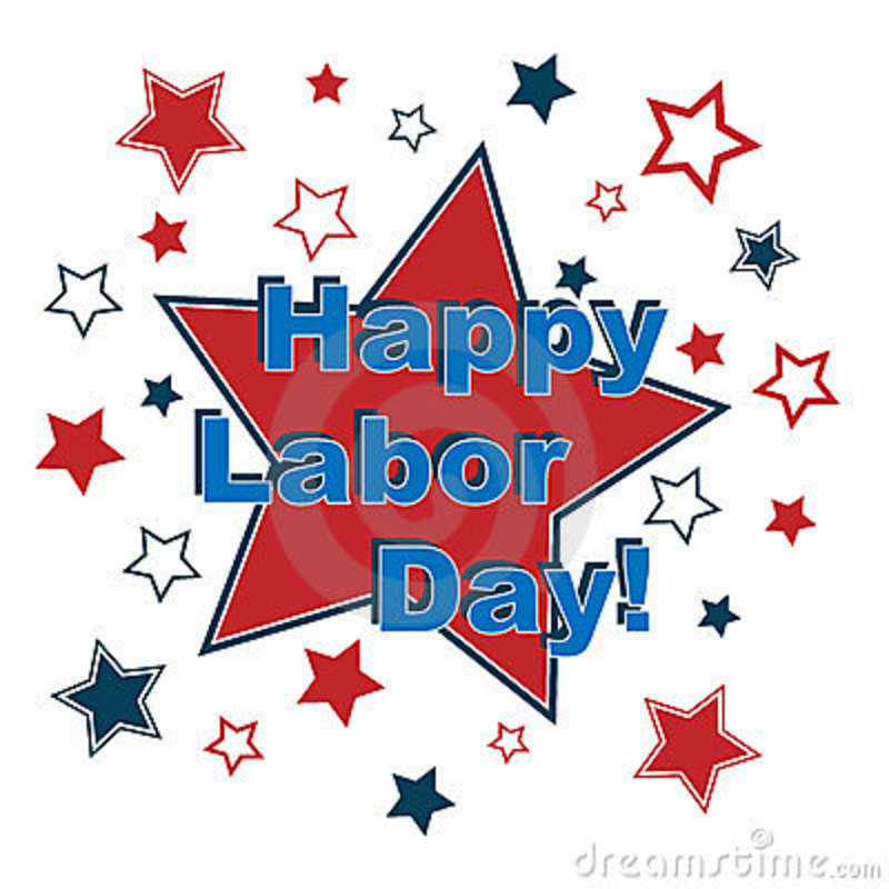 Happy Labor Day Everyone Have A Safe And Fun Holiday