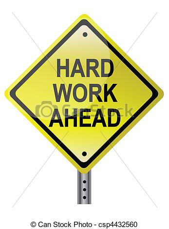 Hard Work Ahead - Hard work ahead street sign. Vector file.