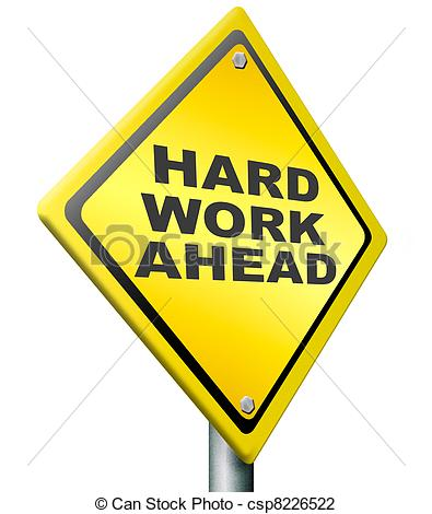 Hard Work Clipartby selensergen0/83; hard work ahead yellow warning road sign, tough job be... ...