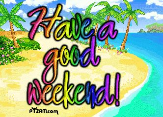 Have a Nice Weekend Clip Art  - Have A Great Weekend Clipart