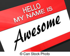 Hello My Name is Awesome on a.