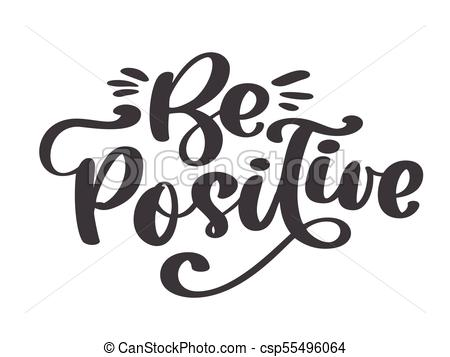Be positive vector text. inspirational quote about happy. modern  calligraphy phrase. lettering for print and posters. hippie quotes.  typography poster ClipartLook.com