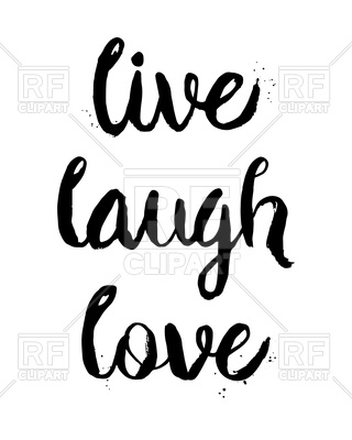 Live, Laugh, Love - inspirational and motivational quote Vector Image u2013  Vector Artwork of ClipartLook.com