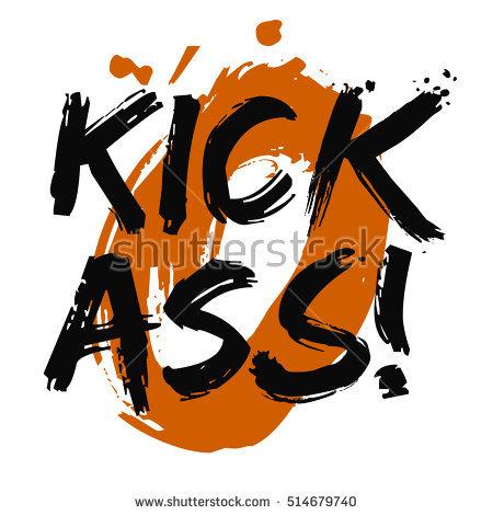 Kick Ass! (Brush Lettering Vector Illustration Design)