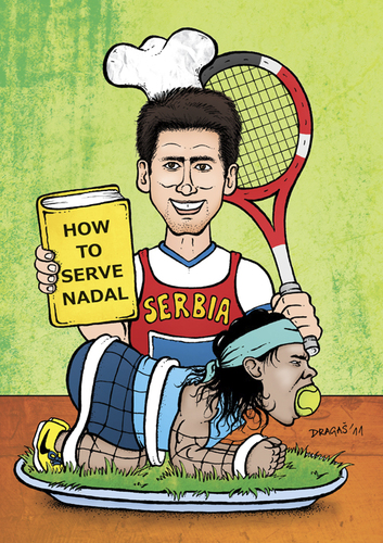 Cartoon: DJOKOVIC - HOW TO SERVE NADAL (-Cartoon: DJOKOVIC - HOW TO SERVE NADAL (medium) by dragas tagged cook,-19