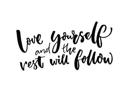 Love yourself and the rest will follow. Inspirational quote about self  estimate and attitude.