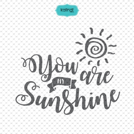 You are my sunshine SVG file, love quotes clipart, quotes svg file, love