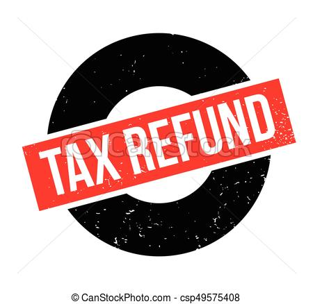 Tax refund rubber stamp. grunge design with dust scratches. effects can be  easily removed for a clean, crisp look. color is easily changed.