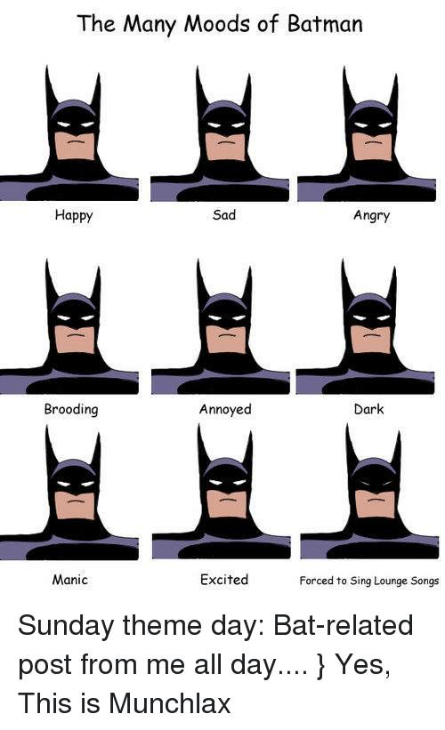 Batman, Mood, and Singing: The Many Moods of Batman Happy Sad Angry Dark
