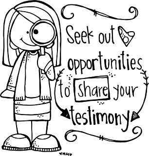 Seek our opportunities to share you Testimony