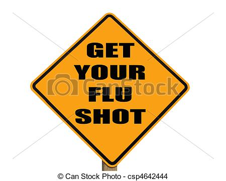 ... sign reminding everyone to get their flu shot - caution sign... ...