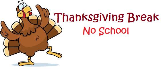 Thanksgiving Break Info For .