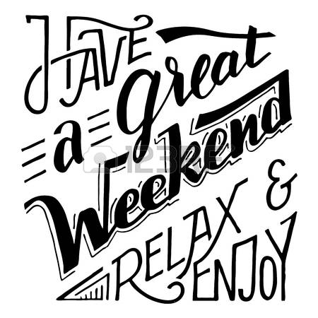 weekend fun: Have a great weekend relax and enjoy. Hand lettering and calligraphy inspirational