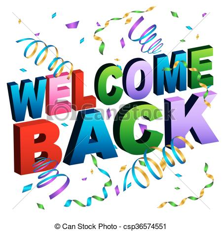 ... Welcome Back Message - An image of a welcome back Message.