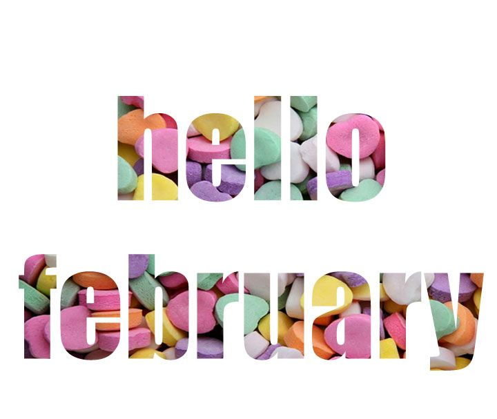 Welcome to February!Question for you: Those little candyconversation hearts with the sayingson them