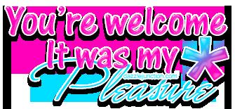 Youre Welcome Its My Pleasu .-Youre Welcome Its My Pleasu .-19